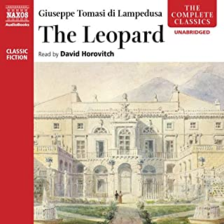 The Leopard                   By:                                                                                                                                 Giuseppe Tomasi di Lampedusa                               Narrated by:                                                                                                                                 David Horovitch                      Length: 9 hrs and 2 mins     27 ratings     Overall 3.9