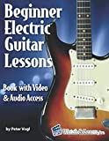 Beginner Electric Guitar Lessons: Book with Online Video & Audio