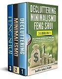 Decluttering Minimalismo Feng Shui: 3 libri in 1  - Le tre strade per raggiungere la consa...