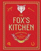 The Fox's Kitchen: Cherished Recipes from Philadelphia's Historic Radnor Hunt