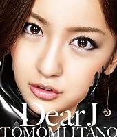 DEAR J(CD+DVD)(TYPE B) by TOMOMI ITANO (2011-01-26)
