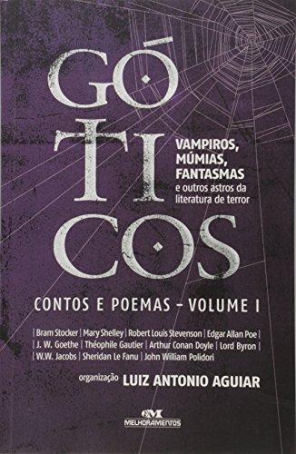 Góticos, Contos Clássicos: Vampiros, Múmias, Fantasmas e Outros Astros da Literatura de Terror
