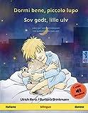 Dormi bene, piccolo lupo – Sov godt, lille ulv (italiano – danese): Libro per bambini bilinguale con audiolibro da scaricare