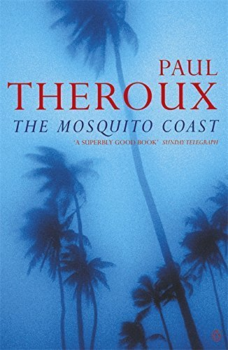 The Mosquito Coast New edition by Theroux, Paul (1995) Paperback