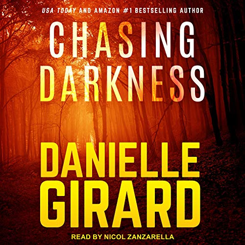 Chasing Darkness Audiobook By Danielle Girard cover art