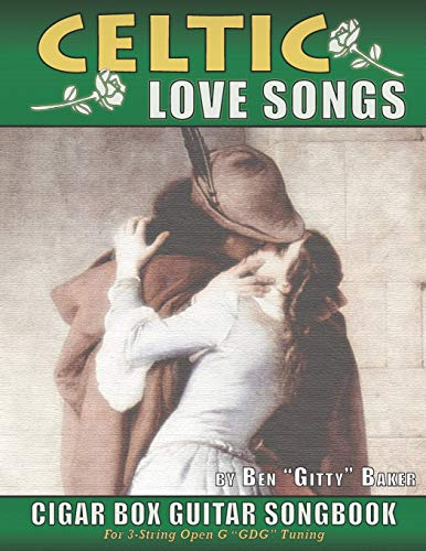 Celtic Love Songs Cigar Box Guitar Songbook: 39 Traditional Celtic Love Songs & Ballads Arranged in Tablature for 3-string GDG
