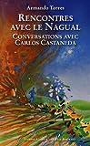 Rencontres avec le Nagual - Conversations avec Carlos Castaneda