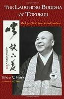 The Laughing Buddha Of Tofukuji: The Life Of Zen Master Keido Fukushima (Spiritual Masters)