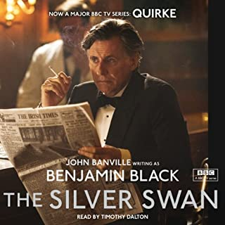 The Silver Swan                   By:                                                                                                                                 Benjamin Black                               Narrated by:                                                                                                                                 Timothy Dalton                      Length: 8 hrs and 46 mins     23 ratings     Overall 4.1