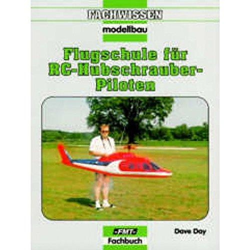 Flugschule für RC-Hubschrauber-Piloten (Fachwissen Modellbau)