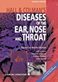 Hall and Colman's Diseases of the Ear, Nose and Throat (HALL AND COLMAN'S DISEASES OF THE NOSE, THROAT AND EAR, AND HEAD AND NECK)