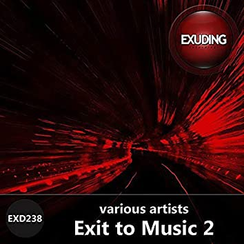 Exit To Music, Vol. 2