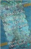 OFIMÁTICA PRÁCTICA ( Word para oposiciones ): Word en las Oposiciones