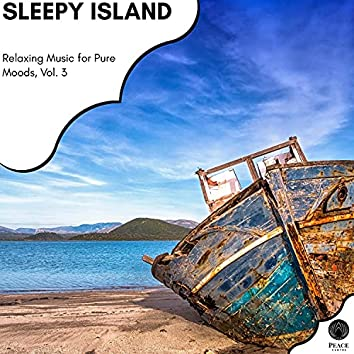 Sleepy Island - Relaxing Music For Pure Moods, Vol. 3