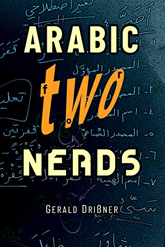 Arabic for Nerds 2: A Grammar Compendium - 450 Questions about Arabic Grammar (English Edition)