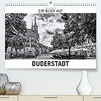 Ein Blick auf Duderstadt (Premium, hochwertiger DIN A2 Wandkalender 2022, Kunstdruck in Hochglanz): Ein ungewohnter Blick in harten Schwarz-Weiss-Bildern auf Duderstadt in Niedersachsen. (Monatskalender, 14 Seiten )