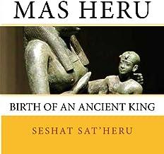Mas Heru: The Birth of an Ancient King