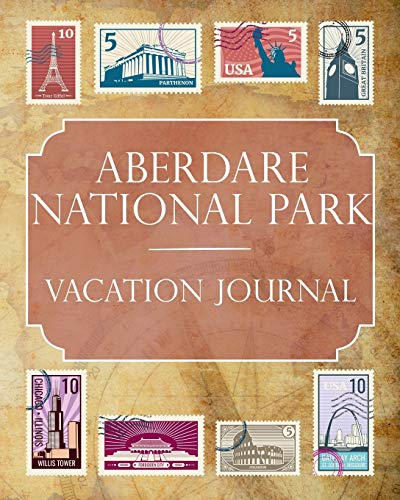 Aberdare National Park Vacation Journal: Blank Lined Aberdare National Park (Africa) Travel Journal/Notebook/Diary Gift Idea for People Who Love to...