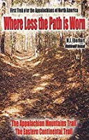 Where Less the Path is Worn: First Trek O'er Appalachians of North America 0972903828 Book Cover