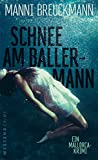 Schnee am Ballermann: Ein Mallorca Krimi (German Edition)