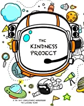 The Kindness Project: A 30 Day Challenge Workbook/Journal for Kids to Encourage Living Kind