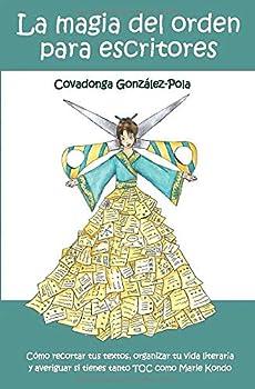 La magia del orden para escritores  Cómo recortar tus textos organizar tu vida literaria y averiguar si tienes tanto TOC como Marie Kondo  Spanish Edition