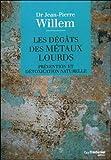 Les dégâts des métaux lourds - Prévention et détoxication naturelle