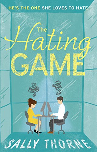 The Hating Game: 'The very best book to self-isolate with' Goodreads reviewer by [Sally Thorne]