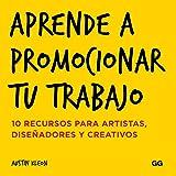 Aprende a promocionar tu trabajo: 10 recursos para artistas, diseñadores y creativos