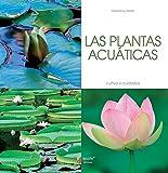 Las plantas acuáticas - Cultivo y cuidados
