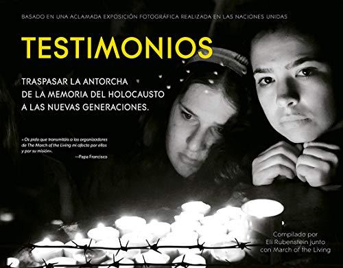 Testimonios; traspasar la antorcha de la memoria del holocausto a las nuevas generaciones (LIBROS SINGULARES)