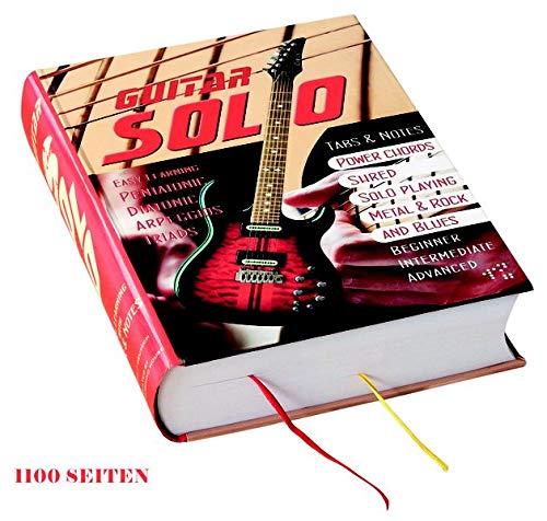 GUITAR SOLO: Musiklehrbuch mit Noten und Tabs auf 1100 Seiten DAS weltweit umfangreichste Gitarrenlehrbuch um Gitarrensolo spielen zu lernen.