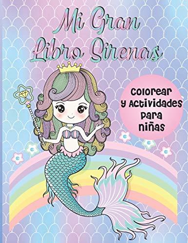 Mi Gran Libro Sirenas Colorear y Actividades para Niñas: Libro de Colorear Cuaderno de Actividades para Niñas de 4-8 años, Regalo perfecto para cumpleaños infantil, Tamaño A4 8.5 x 11 in.