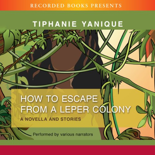 How to Escape from a Leper Colony audiobook cover art