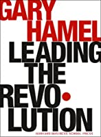 Leading the Revolution (Harvard Business School Press S.)