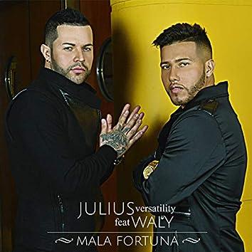 Mala Fortuna (feat. Waly)
