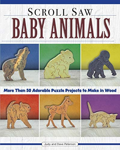 Scroll Saw Baby Animals 50 Adorable Puzzle Projects to Make in Wood Fox Chapel Publishing Step product image