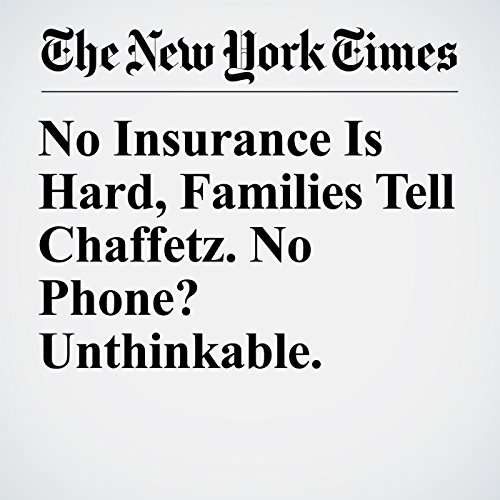 No Insurance Is Hard, Families Tell Chaffetz. No Phone? Unthinkable. copertina