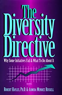 The Diversity Directive: Why Some Initiatives Fail & What to Do About It