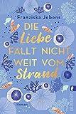 'Die Liebe fällt nicht weit vom Strand:...' von 'Jebens, Franziska'