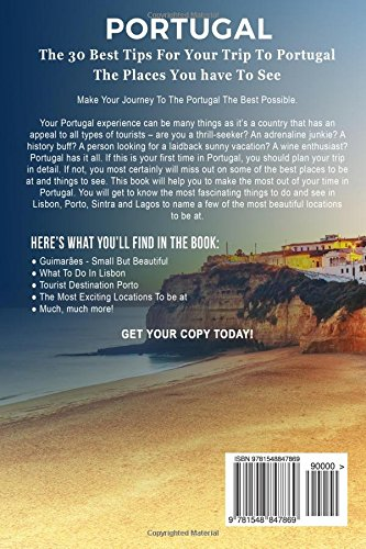 Portugal: Portugal Travel Guide: The 30 Best Tips For Your Trip To Portugal - The Places You Have To See (Portugal Travel, Lisbon, Porto, Madeira, Lagos) (Volume 1)