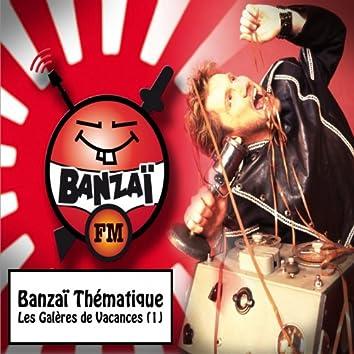 Banzaï thématique: Les galères de vacances, vol. 1 (Banzaï FM)
