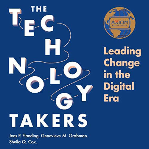 The Technology Takers Audiobook By Jens P. Flanding, Genevieve M. Grabman, Sheila Q. Cox cover art