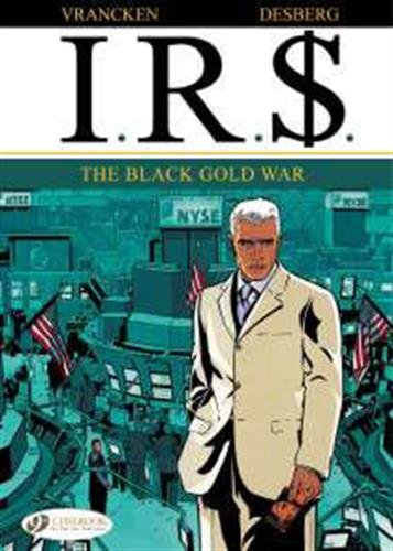 IRS - tome 6 The black Gold War (06)