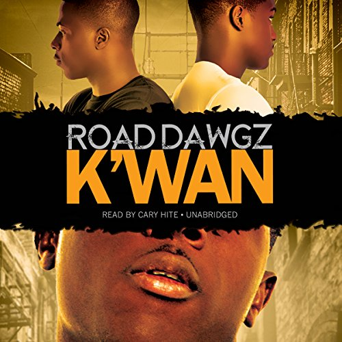 Road Dawgz                   By:                                                                                                                                 K'wan                               Narrated by:                                                                                                                                 Cary Hite                      Length: 10 hrs and 34 mins     176 ratings     Overall 4.6