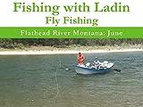 Flathead River Montana: June
