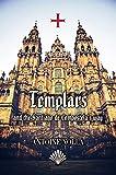 TEMPLARS AND THE SANTIAGO DE COMPOSTELA'S WAY (English Edition)