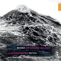 Wagner: Der Fliegende Hollander / Dietsch: Le Vaisseau Fantome (Les Musiciens du Louvre Grenoble / Marc Minkowski)