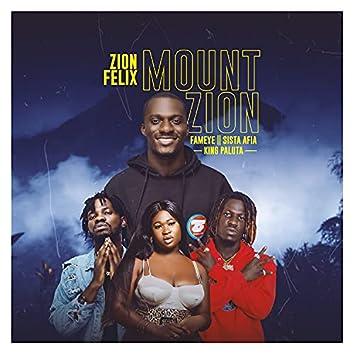 Mount Zion (feat. Fameye, Sista Afia & King Paluta)