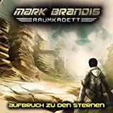 Mark Brandis Raumkadett – Folge 1 –Aufbruch zu den Sternen